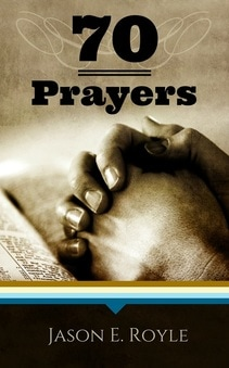 Book of 70 Prayers by Jason E. Royle