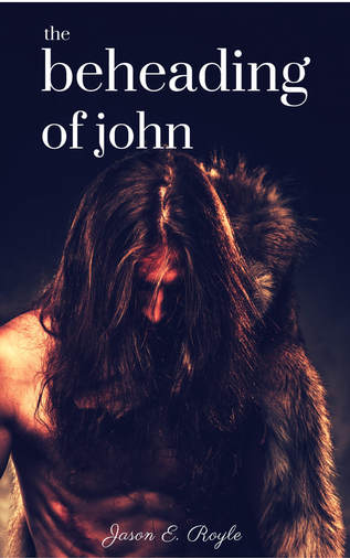 The Beheading of John by Jason E. Royle